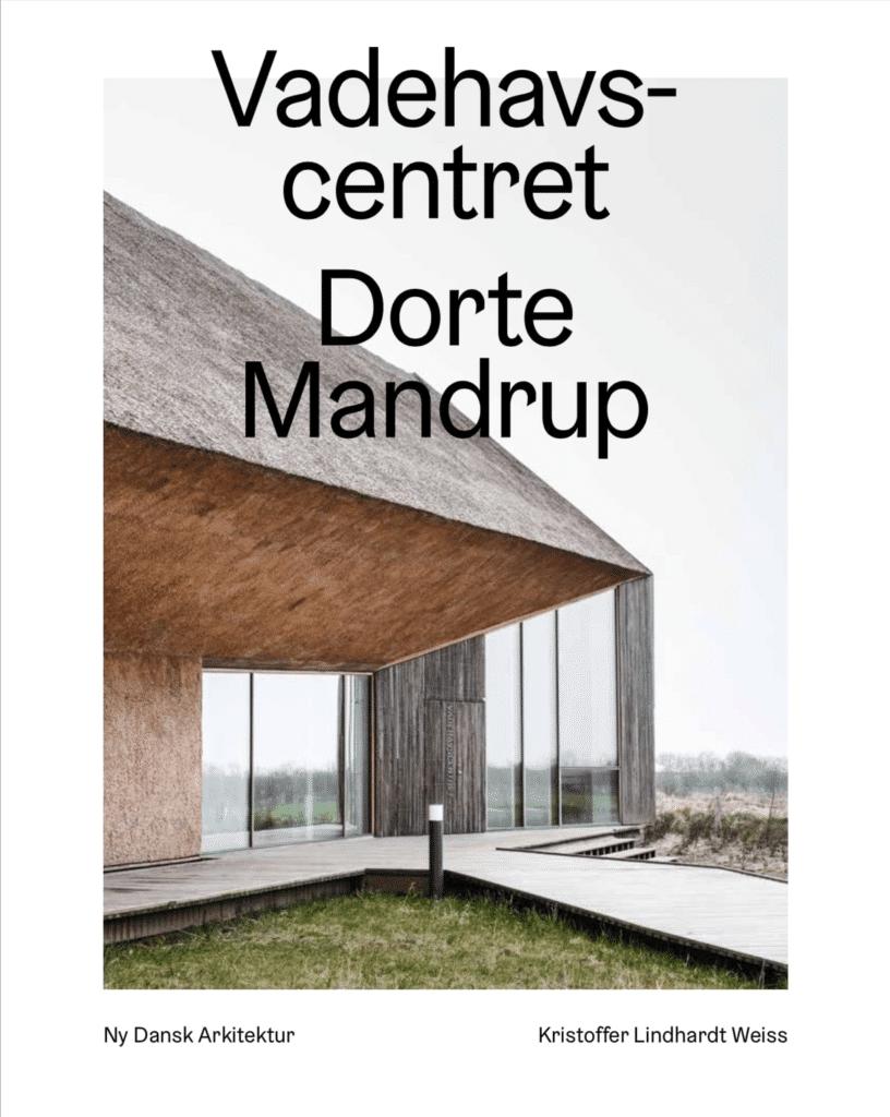 Dorte Mandrup: Vadehavscentret – Ny dansk arkitektur